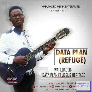 Waploaded - Data Plan (My Refuge) ft. Jesus Heritage
